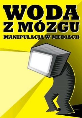 Marek Warecki, Wojciech Warecki - Woda z Mózgu. Manipulacja w Mediach
