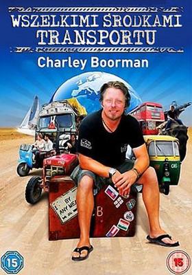 Charley Boorman - Wszelkimi Środkami Transportu / Charley Boorman - By Amy Means