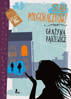 Grażyna Bąkiewicz - Stan Podgorączkowy