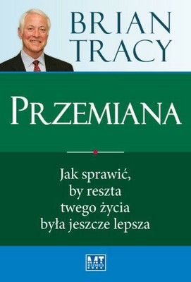 Brian Tracy - Przemiana / Brian Tracy - Change of Heart