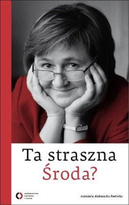 Magdalena Środa, Aleksandra Pawlicka - Ta Straszna Środa?