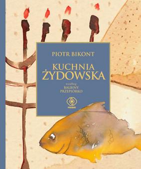 Piotr Bikont - Kuchnia Żydowska Balbiny Przepiórko