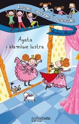 Beatrice Masini - Agata i Kłamliwe Lustra