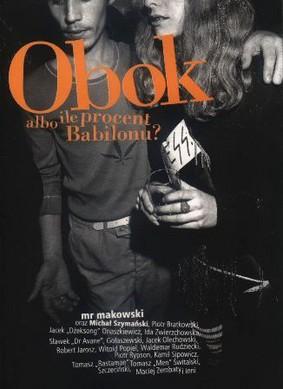 Mr Makowski, Michał Szymański - Obok ale Ile Procent Babilonu