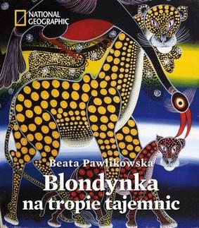 Beata Pawlikowska - Blondynka na tropie tajemnic
