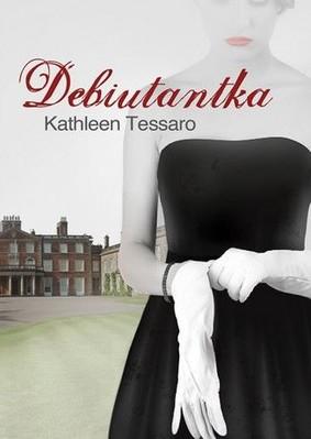 Kathleen Tessaro - Debiutantka / Kathleen Tessaro - The Debutante