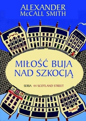 Alexander McCall Smith - Miłość buja nad Szkocją / Alexander McCall Smith - Love Over Scotland