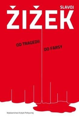 Zizek Slavoy - Od Tragedii do Farsy czyli jak Historia się Powtarza
