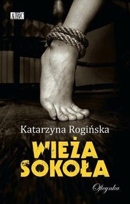 Katarzyna Rogińska - Wieża Sokoła