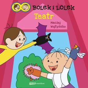 Maciej Wojtyszko - Bolek i Lolek. Teatr