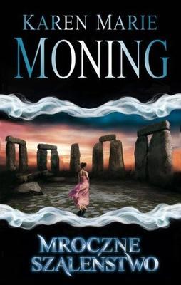 Karen Marie Moning - Mroczne Szaleństwo / Karen Marie Moning - Darkfever