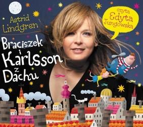 Astrid Lindgren - Braciszek i Karlsson z Dachu