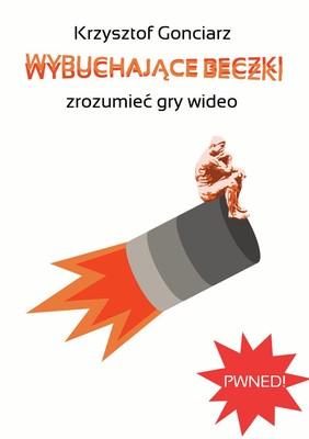 Krzysztof Gonciarz - Wybuchające Beczki