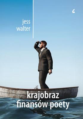 Jess Walter - Krajobraz Finansów Poety / Jess Walter - The Financiel Lives of the Poets