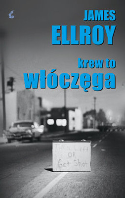James Ellroy - Krew to Włóczęga / James Ellroy - Blood's a Rover