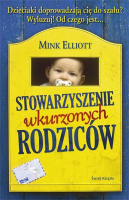 Mink Elliott - Stowarzyszenie Wkurzonych Rodziców / Mink Elliott - The Pissed-off Parents Club