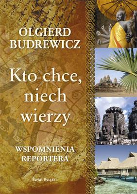 Olgierd Budrewicz - Kto Chce, Niech Wierzy
