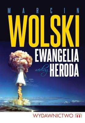 Marcin Wolski - Ewangelia według Heroda
