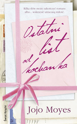 Jojo Moyes - Ostatni List od Kochanka / Jojo Moyes - The Last Letter From Your Lover