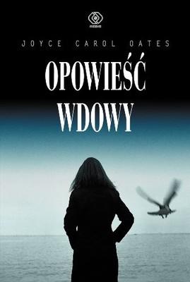 Joyce Carol Oates - Opowieść Wdowy / Joyce Carol Oates - A Widow's Story