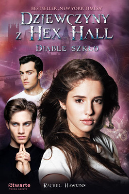 Rachel Hawkins - Dziewczyny z Hex Hall. Diable Szkło / Rachel Hawkins - Demonglass