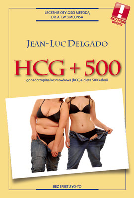 Jean-Luc Delgado - HCG + 500 - gonadotropina kosmówkowa (hCG) + dieta 500 kalorii