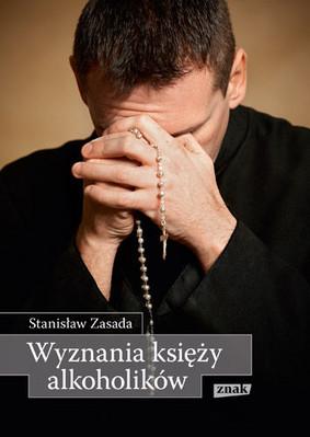 Stanisław Zasada - Wyznania Księży Alkoholików