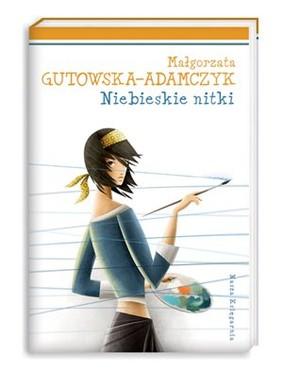 Małgorzata Gutowska-Adamczyk - Niebieskie Nitki