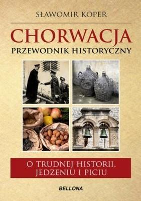 Sławomir Koper - Chorwacja. Przewodnik historyczny