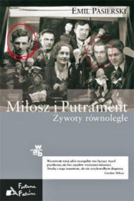 Emil Pasierski - Miłosz i Putrament. Żywoty równoległe