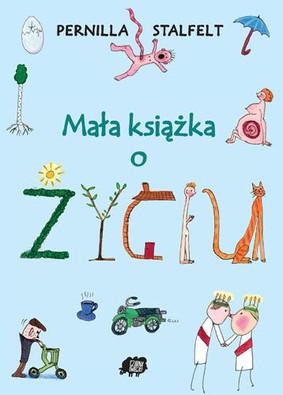 Pernilla Stalfelt - Mała książka o życiu