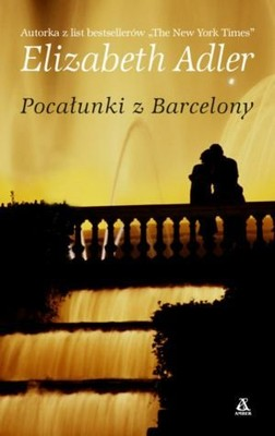 Elizabeth Adler - Pocałunki z Barcelony / Elizabeth Adler - From Barcelona with Love