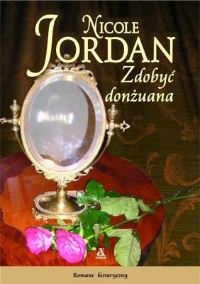 Nicole Jordan - Zdobyć donżuana / Nicole Jordan - To romance a charming rouge