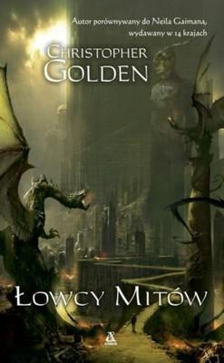Christopher Golden - Łowcy mitów / Christopher Golden - Myth Hunters