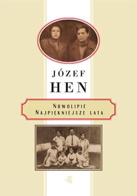 Józef Hen - Nowolipie. Najpiękniejsze Lata