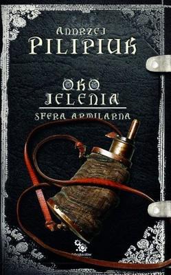 Andrzej Pilipiuk - Oko Jelenia. Sfera Armilarna