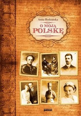 Anna Rudzińska - O Moją Polskę