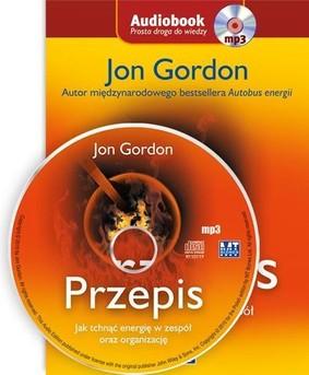 Jon Gordon - Przepis Jak Tchnąć Energię w Zespół oraz Organizację