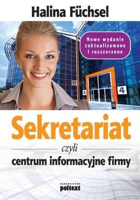 Halina Fuchsel - Sekretariat czyli Centrum Informacyjne Firmy