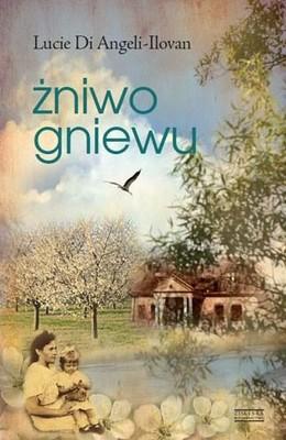 Lucie Di Angeli-Ilovan - Żniwo Gniewu