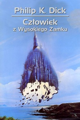 Philip K. Dick - Człowiek z Wysokiego Zamku / Philip K. Dick - The Man in the High Castle