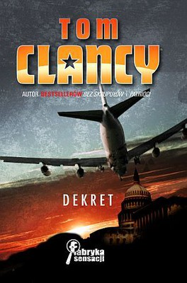 Tom Clancy - Dekret / Tom Clancy - Executive orders
