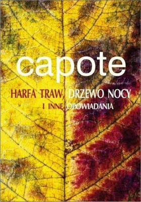 Truman Capote - Harfa Traw, Drzewo Nocy i Inne Opowiadania