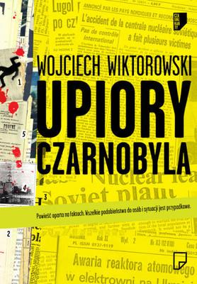 Wojciech Wiktorowski - Upiory Czarnobyla