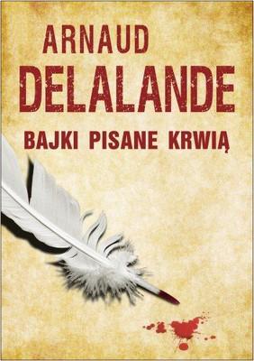 Arnaud Delalande - Bajki Pisane Krwią