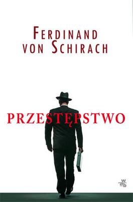 Ferdinand von Schirach - Przestępstwo / Ferdinand von Schirach - Verbrechen