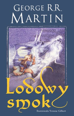 George R. R. Martin - Lodowy Smok / George R. R. Martin - The Ice Dragon