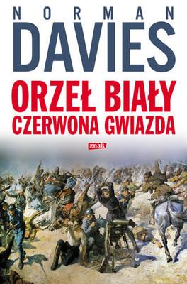 Norman Davies - Orzeł Biały, Czerwona Gwiazda / Norman Davies - White Eagle, Red Star: The Polish-Soviet War, 1919-20