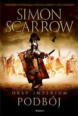 Simon Scarrow - Podbój. Orły Imperium 2