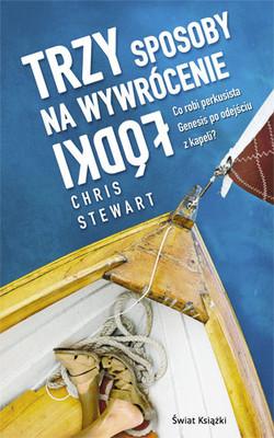 Chris Stewart - Trzy Sposoby na Wywrócenie Łódki